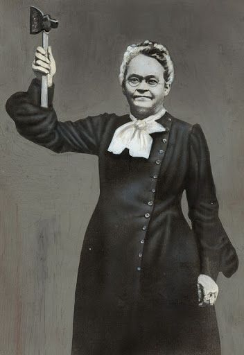 Carry A Nation Carrie Nation Carry On Today Is