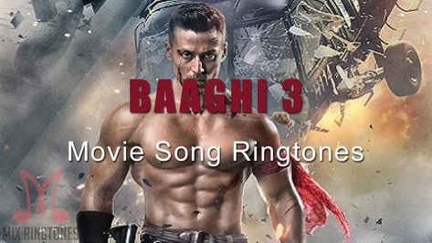 Baaghi 3 Movie Ringtones In 2020 Movie Ringtones 3 Movie Film