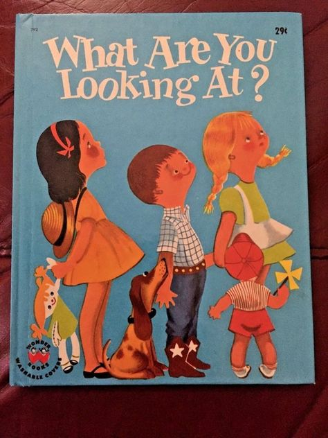 Book Children WHAT ARE YOU LOOKING AT? 1954 WONDER BOOKS Mid ...