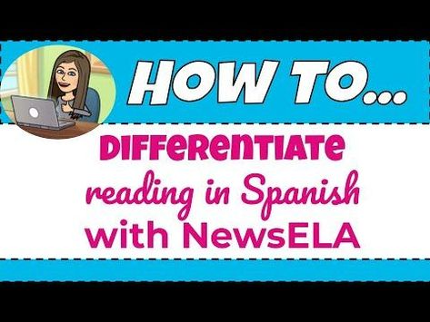 How to differentiate reading in Spanish with NewsELA