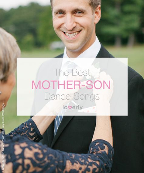 Wedding Tip: The Best Mother-Son Dance Songs #mothersong ...