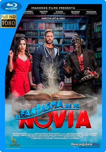 El Fantasma De Mi Novia 2018 Hd 1080p Latino Peliculas