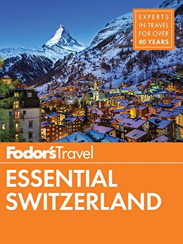 Fodor S Essential Switzerland Full Color Travel Guide B Https Www Amazon Com Dp 1640970320 Ref Cm Travel Guides Switzerland Itinerary Sell Books Online
