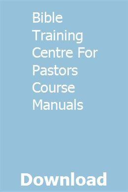 Bible Training Centre For Pastors Course Manuals
