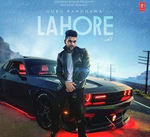 Lahore Guru Randhawa Mp3 Song Download Mp3 Song Album Songs