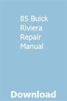 85 Buick Riviera Repair Manual Repair Manuals Buick Riviera Engine Repair