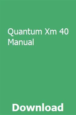 Quantum Xm 40 Manual Sohanraffvolt Ducati S4r Repair Manuals