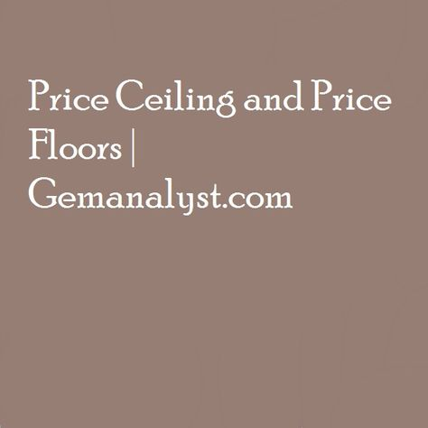 Price Ceiling And Price Floors With Images Flooring Ceiling Price