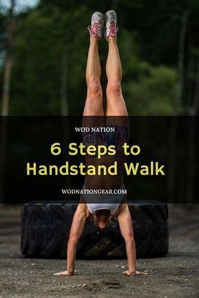 6 Easy Steps To Learn How To Handstand Walk With Images Handstand Handstand Training Easy Workouts
