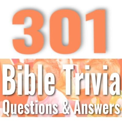 301 Bible Questions Answers For Kids Bible Questions For Kids Bible Questions Sunday School Games