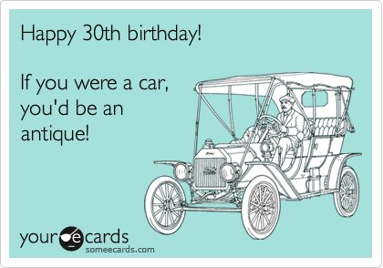 30th Birthday Ecards 86 Best Funny Images Ha Office Humor And Stuff