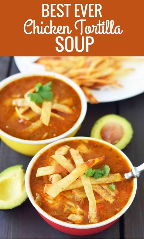 The Best Ever Chicken Tortilla Soup made with homemade tortilla strips. The Best Ever Chicken Tortilla Soup made with homemade tortilla strips. Mexican spiced broth, tender chicken and crispy tortilla strips. Best Chicken Tortilla Soup, Mexican Tortilla Soup, Easy Tortilla Soup, Best Tortilla Soup Recipe, Red Robin Chicken Tortilla Soup Recipe, Tortilla Strips For Soup, Soups With Chicken Broth, Recipes With Chicken Stock, Dining