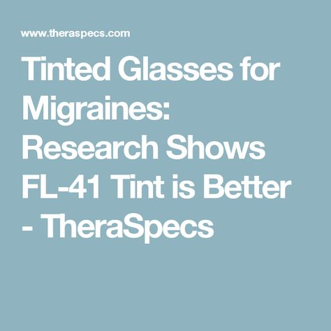 936d3fc261 Tinted Glasses for Migraines  Research Shows FL-41 Tint is Better -  TheraSpecs