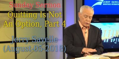 Sunday Sermon: Quitting Is Not An Option, Part 4 - Jerry Savelle