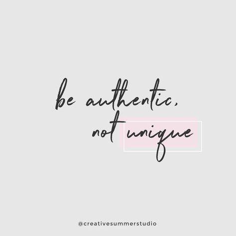 Be authentic. Not unique.