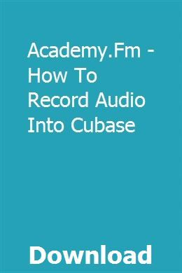Academy Fm How To Record Audio Into Cubase With Images Study Guide Advanced Cardiac Life Support Intro To Psychology