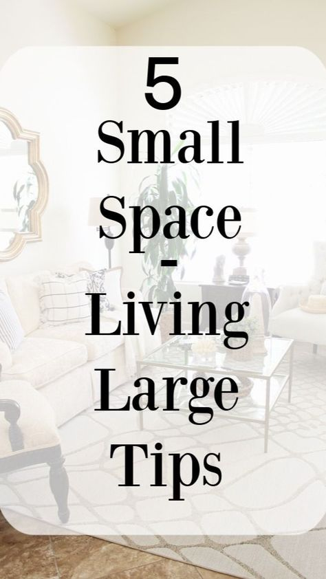 5 Small Space - Living Large Tips