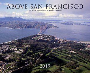 Pdf Download Above San Francisco 2019 Wall Calendar By Robert Cameron Free Epub Free Ebooks Download Wall Calendar Aerial Photography