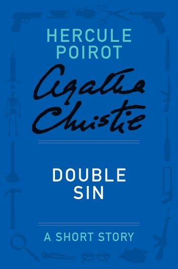 Double Sin Ebook By Agatha Christie Rakuten Kobo Hercule Poirot Agatha Christie Books Agatha Christie