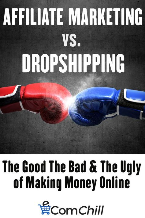 Affiliate Marketing vs Dropshipping  – The Good The Bad and The Ugly of Making Money in eCommerce –