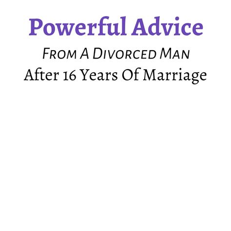 """Powerful Advice From a Divorced Man After 16 Years of Marriage 💐 Tag your love ❤️️ """"Obviously, I'm not a relationship expert. But there's something about my divorce being finalized this week that gives me perspective of things I wish I would have done different… After losing a woman that I loved, and a marriage of almost 16 years, here's the advice I wish I would have had..."""" -Gerald Rogers credits:facebook.com/geraldrrogers #dailyloveminder #marriageadvice #lovequotes #lovelanguage #divorce"""