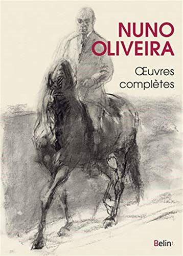 Telecharger Nuno Oliveira Oeuvres Completes Pdf Par Nuno Oliveira Telecharger Votre Fichier Ebook Maintenant Nuno Horse Art Ebook