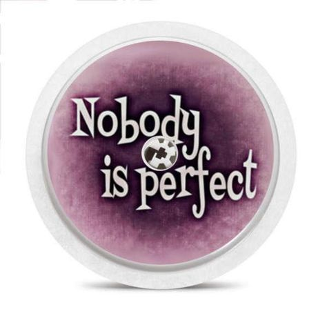 Freestyle Libre Sensor Sticker Nobody Is Perfect