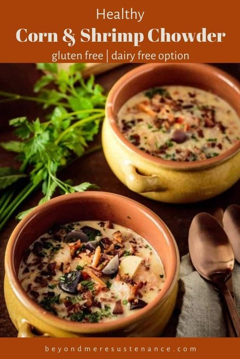 A steaming hot bowl of chowder chases away a cold winter's day! This Healthy Corn and Shrimp Chowder comes together quickly, and is chock full of delicious and healthy ingredients... It's gluten-free, and can be made dairy-free as well! #GlutenFreeChowder #ShrimpChowder #CornChowder #DairyFreeChowder #BeyondMereSustenance #NewYearsRecipes #HealthyChowderRecipes
