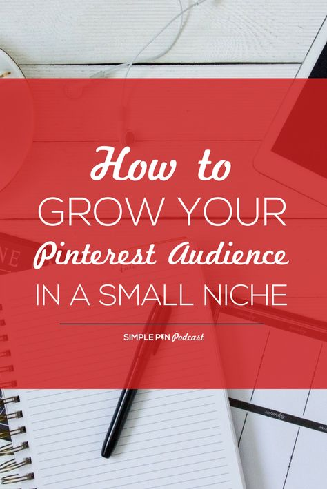 How to Grow Your Pinterest Audience in a Small Niche. Learn tips for small niche marketing on Pinterest  #simplepinmedia #simplepin #pinterestmarketing #pinterestboss #Pinteresttips