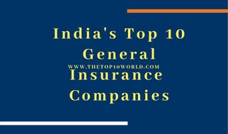 Top 10 General Insurance Companies In India Insurance Company