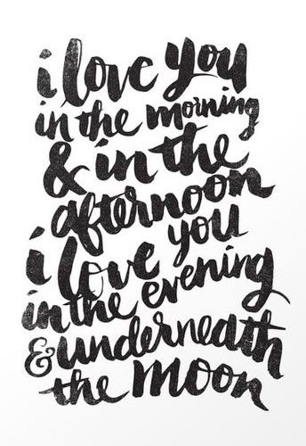 I Love You In The Morning & In The Afternoon ♥ I Love You In The Evening & Underneath The Moon