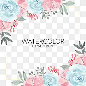 Watercolor Flower Frame For Greeting Card Decoration Watercolor Clipart Watercolor Decoration Png Transparent Clipart Image And Psd File For Free Download In 2021 Flower Clipart Flower Frame Rose Clipart