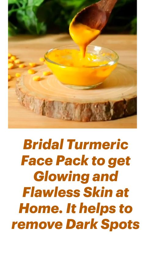 Bridal Turmeric Face Pack to get Glowing and Flawless Skin at Home. It helps to remove Dark Spots