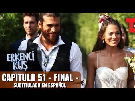 Erkenci Kuş Capitulo 51 Final Subtitulado En Español Youtube Series Y Peliculas Español Youtube