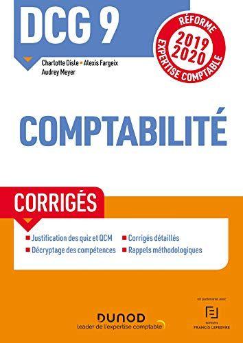 Telecharger Dcg 9 Comptabilite Corriges Reforme 2019 2020 Reforme Expertise Comptable 2019 2020 Pdf Livre En Ligne Comptable Comptabilite Livre Numerique