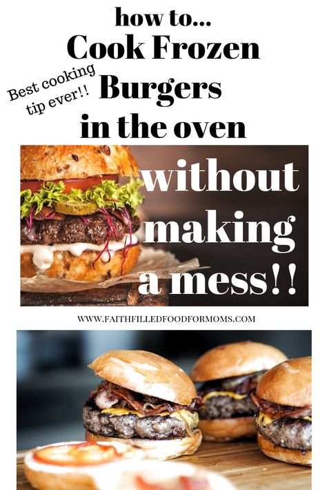 How to Cook Frozen Burgers in the Oven and NOT make a mess! So easy and clean! This super easy hack will make your life so much easier! #burgers #hamburgers #recipe #howto
