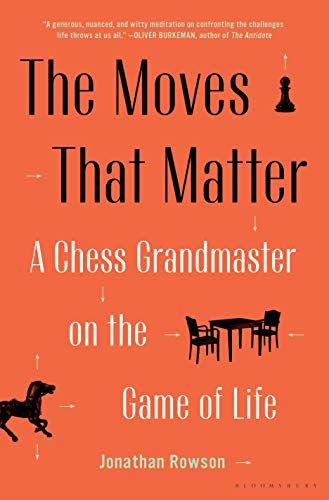 Free Download Pdf The Moves That Matter A Chess Grandmaster On