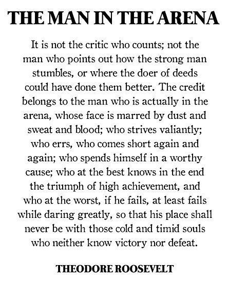 The Man In The Arena Theodore Roosevelt Daring Greatly Quote Photographic Print By Prettylovely Roosevelt Quotes Daring Greatly Quote Be Yourself Quotes