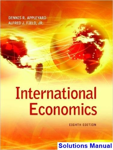 International Economics 8th Edition Appleyard Solutions