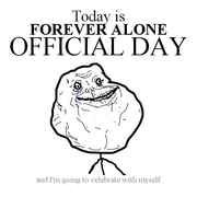 forever alone they say you find love in every corner my life must be a circle funny pinterest funny life memes and meme - Forever Alone Valentines Day