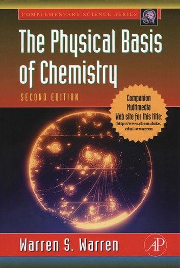The Physical Basis Of Chemistry Ebook By Warren S Warren Rakuten Kobo Chemistry Modern Physics Physical Chemistry