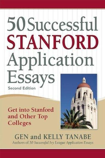 50 Successful Stanford Application Essay Ebook By Gen Tanabe Rakuten Kobo