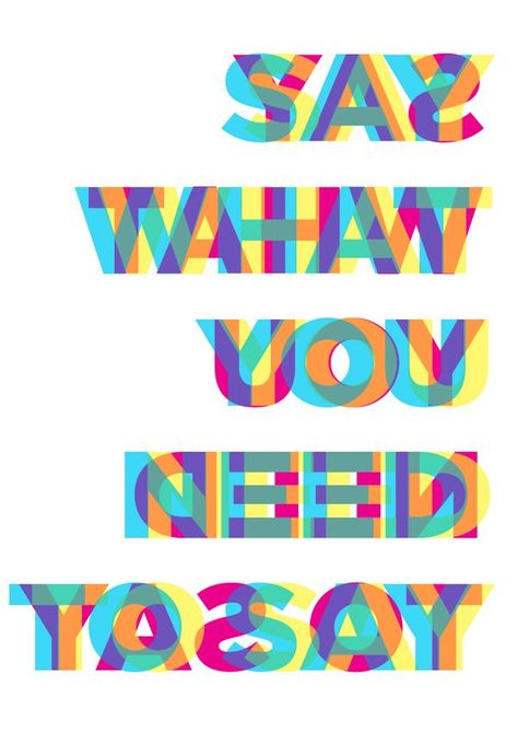 Typography - CAHTY - blur - right reading and wrong reading type creating blur/ Say What You ...