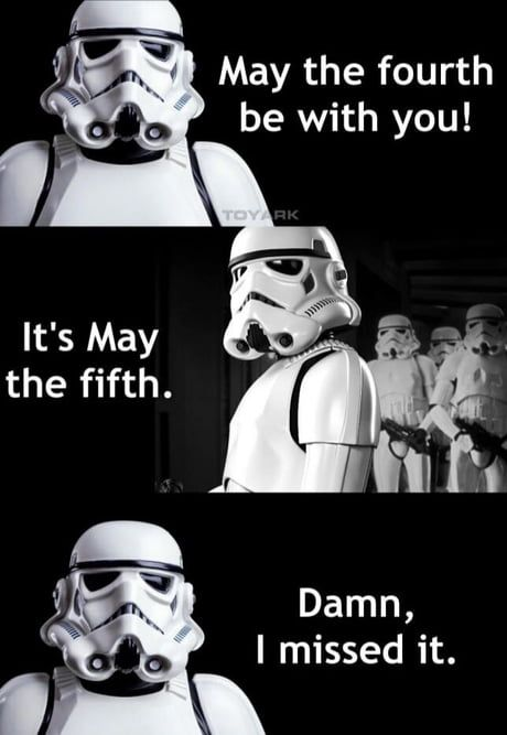 Didn T Forget This Year But Also Didn T See Anyone So This Still Applies Star Wars Humor Star Wars Memes Star Wars Day
