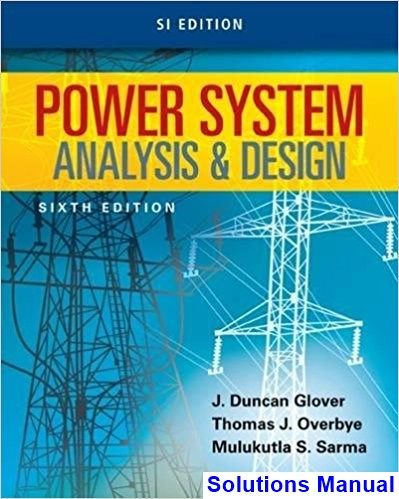 Power System Analysis and Design SI Edition 6th Edition Glover