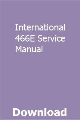 International 466e Service Manual Pdf Download Online Full Fairlane Ford Fairlane Manual
