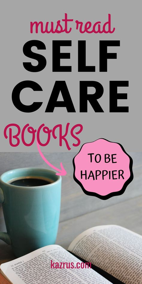 List of self love books to build self-confidence, self-esteem, life changing self care books, best self love books for women. #selflove #selflovebooks #selfcare #healthyliving #books