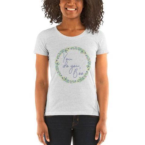 You do you, Boo Ladies' short sleeve t-shirt, Ladies inspirational quote shirt, Women's inspirational t-shirt, Women's graphic t-shirt