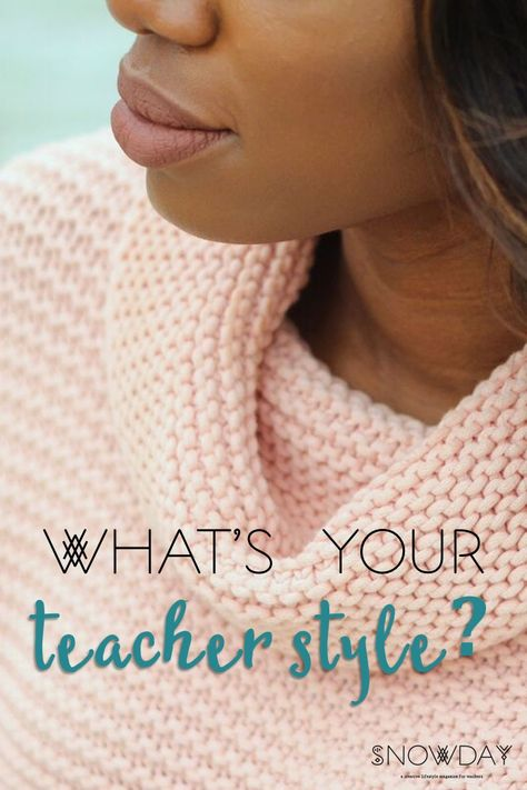 Teachers, do you know your style?