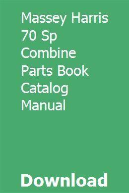 Massey Harris 70 Sp Combine Parts Book Catalog Manual Book Catalogue Books Catalog